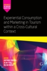 Experiential Consumption and Marketing in Tourism within a Cross-Cultural Context - Book