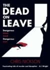 The Dead on Leave : Dangerous times need dangerous men - Book