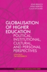 Globalisation of Higher Education : Political, Institutional, Cultural, and Personal Perspectives - Book
