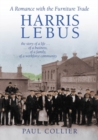 Harris Lebus : A Romance with the Furniture Trade - Book