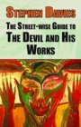 The Street-wise Guide to the Devil and His Works - Book