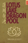 Lotus Lake, Dragon Pool : Further Encounters in Yoga and Zen - Book