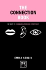 The Connection Book : 50 Ways to Communicate More Effectively - Book