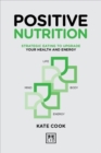 Positive Nutrition : How to upgrade your energy for work and life - Book