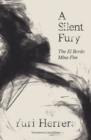 A Silent Fury : The El Bordo Mine Fire - Book