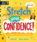 Stretch Your Confidence! : Discover What You Can Do! - Book