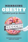Managing Obesity : A practical guide for clinicians - Book