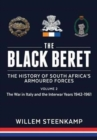 The Black Beret: the History of South Africa'S Armoured Forces : Volume 2: the Italian Campaign 1943-45 and Post-War South Africa 1946-1961 - Book