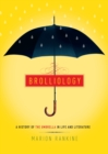 Brolliology : A History of the Umbrella in Life and Literature - Book