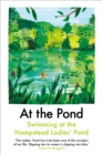 At the Pond : Swimming at the Hampstead Ladies' Pond - Book