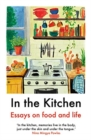 In The Kitchen : Essays on food and life - Book