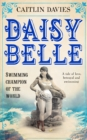 Daisy Belle : Swimming Champion of the World - eBook