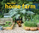 My Tiny Home Farm : Simple ideas for small spaces - eBook