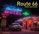 Route 66 Then and Now (R) - Book