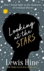 Looking at the Stars : How incurable illness taught one boy everything - Book