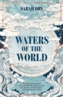 Waters of the World : the story of the scientists who unravelled the mysteries of our seas, glaciers, and atmosphere - and made the planet whole - Book