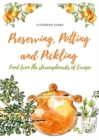 Preserving, Potting and Pickling : Food from the Store Cupboards of Europe - Book