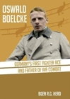 Oswald Boelcke : German's First Fighter Ace and Father of Air Combat - Book