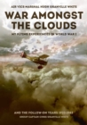 War Amongst the Clouds : My Flying Experiences in World War I and the Follow-On Years - Book
