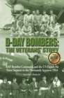 D-Day Bombers: The Veterans' Story : RAF Bomber Command and the US Eighth Air Force Support to the Normandy Invasion 1944 - Book