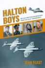 Halton Boys : True Tales from Pilots and Ground Crew Proud to be called 'Trenchard Brats' - Book