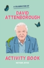 A Celebration of David Attenborough: The Activity Book - Book