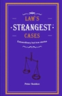 Law's Strangest Cases : Extraordinary but true tales from over five centuries of legal history - Book