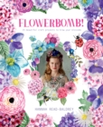 Flowerbomb! : 25 beautiful craft projects to blow your blossoms - eBook