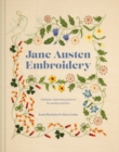 Jane Austen Embroidery : Authentic embroidery projects for modern stitchers - Book