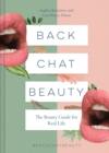 Back Chat Beauty : The beauty guide for real life - Book