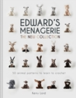 Edward's Menagerie: The New Collection : 50 animal patterns to learn to crochet - Book