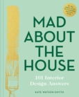Mad About the House: 101 Interior Design Answers - Book