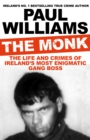 The Monk : The Life and Crimes of Ireland's Most Enigmatic Gang Boss - Book