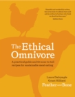 The Ethical Omnivore : A practical guide and 60 nose-to-tail recipes for sustainable meat eating - Book