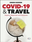 COVID-19 and Travel : Impacts, responses and outcomes - Book