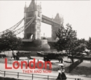 London Then and Now (R) : Revised Second Edition - Book