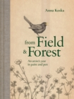 From Field & Forest : An artist's year in paint and pen - Book