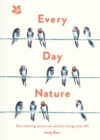 Every Day Nature : How noticing nature can quietly change your life - eBook