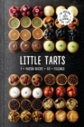 Little Tarts : 1 x pastry recipe + 60 x fillings - Book