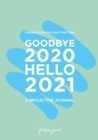 Goodbye 2020, Hello 2021 : Create a life you love this year - eBook