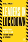 Leaders in Lockdown : Inside stories of Covid-19 and the new world of business - Book