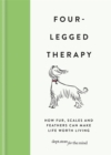 Four-Legged Therapy : How fur, scales and feathers can make life worth living - Book
