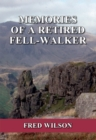 Memories of a Retired Fell-walker - eBook