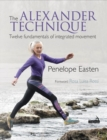 The Alexander Technique : Twelve fundamentals of integrated movement - Book