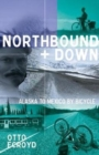 Northbound and Down : Alaska to Mexico by Bicycle - Book