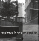 Orpheus in the Underpass - Book