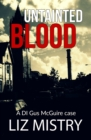 Untainted Blood : A DI Gus McGuire Case - Book