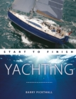 Yachting Start to Finish - From beginner to advanced - The perfect guide to improving your yachting skills Second edition - Book