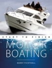 Motorboating Start to Finish - From beginner to advanced - The perfect guide to improving your motorboating skills Second edition - Book