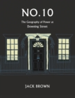 No. 10 - The Geography of Power at Dowing Street - Book